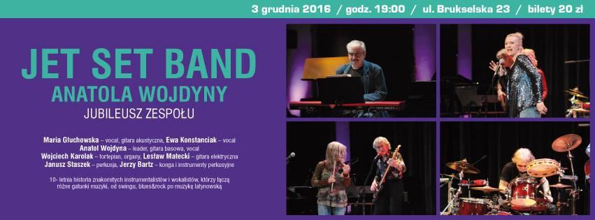2016-12-03: Jet set band Anatola Wojdyny – jubileusz zespołu