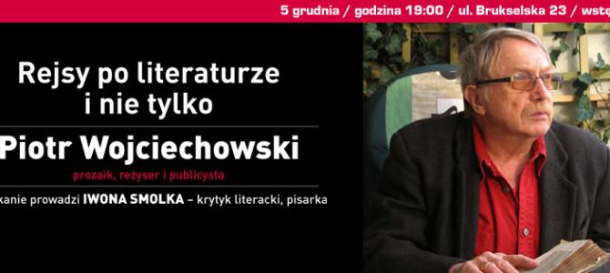 2016-12-05: Rejsy po literaturze i nie tylko – Piotr Wojciechowski