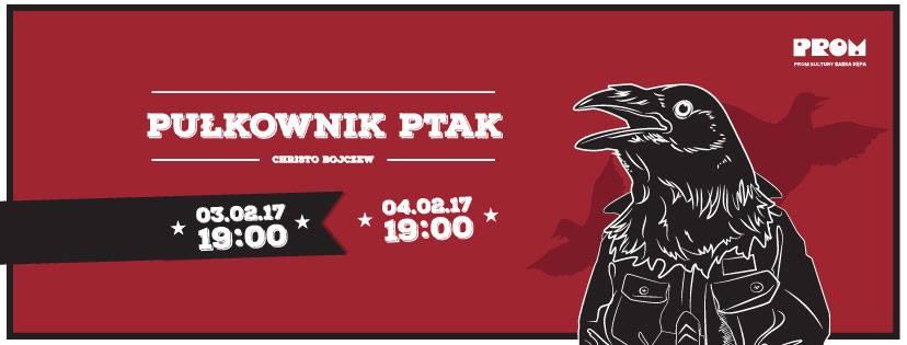"""2017-02-04: Teatr Kępa: """"Pułkownik Ptak"""""""