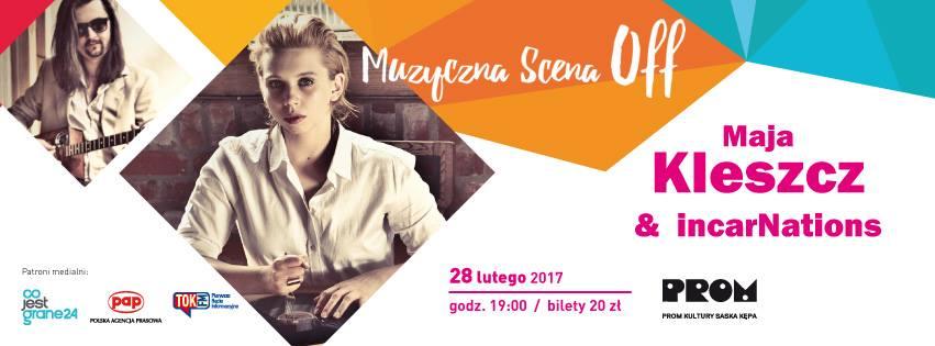 """2017-02-28:  Muzyczna Scena Off: Maja Kleszcz & incarNations """"Romantyczność"""""""