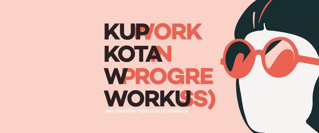 2017-03-02: Kup kota w worku (work in progress) wg Tadeusza Różewicza