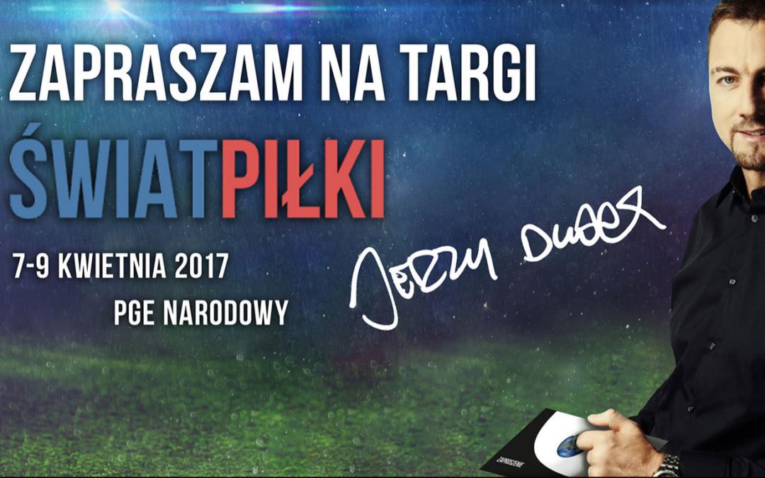 """2017-04-07 do 09: Międzynarodowe Targi """"Świat Piłki"""""""