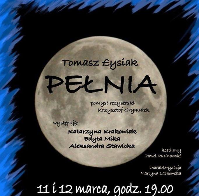 """2017-03-12: Spektakl """"Pełnia"""""""
