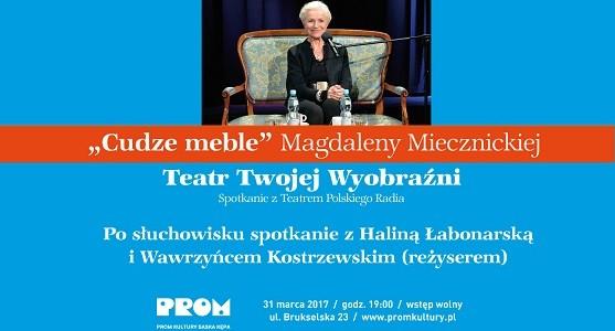 """2017-03-31: TEATR TWOJEJ WYOBRAŹNI: """"CUDZE MEBLE"""" MAGDALENY MIECZNICKIEJ"""