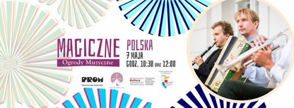 2017-05-07: Magiczne Ogrody Muzyczne Polska