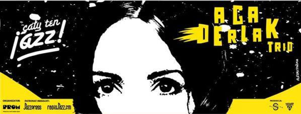 2017-05-23: CAŁY TEN JAZZ! LIVE! AGA DERLAK TRIO