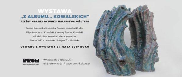 """2017-05-24: WERNISAŻ WYSTAWY ,, Z ALBUMU…KOWALSKICH"""""""
