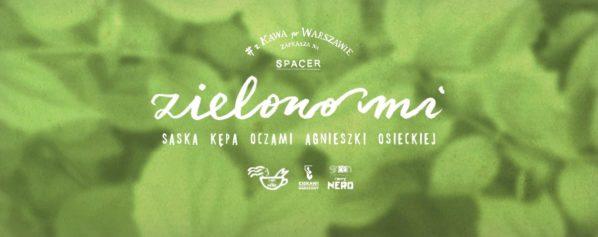 """2017-05-27: Spacer """"Zielono Mi, Saska Kępa oczami Agnieszki Osieckiej"""""""