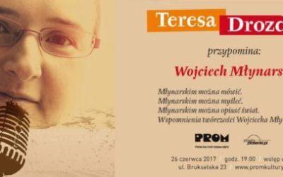 2017-06-26: TERESA DROZDA PRZYPOMINA: WOJCIECH MŁYNARSKI