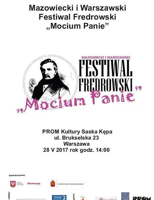 """2017-05-28: Finał Festiwalu """"Mocium Panie"""" –  1. Mazowieckiego i Warszawskiego Festiwalu Fredrowskiego"""