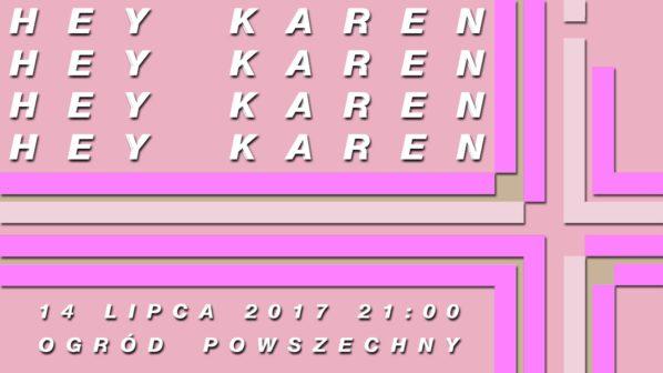 2017-07-14: Hey Karen /koncert/