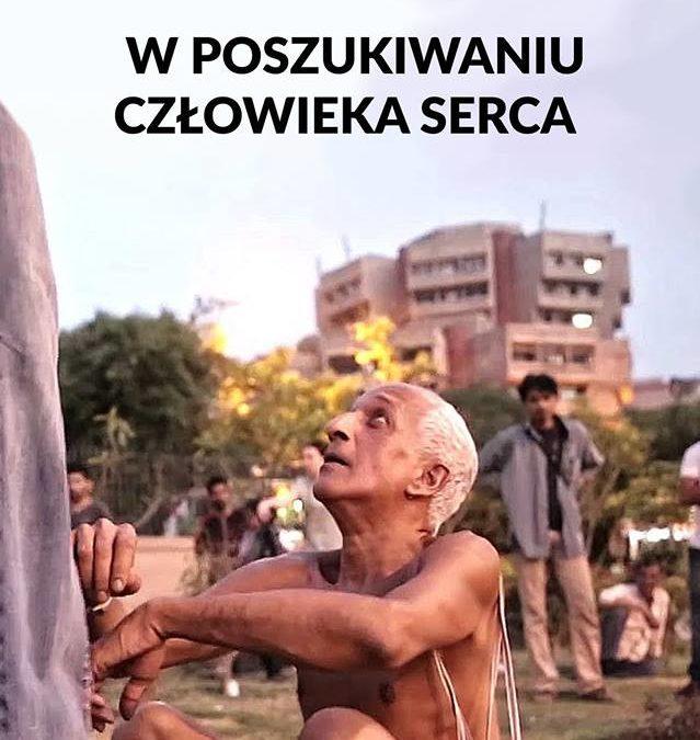 2017-07-24: W poszukiwaniu człowieka serca / projekcja filmu!