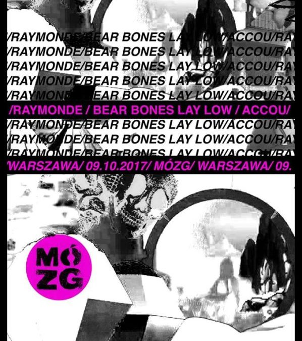 2017-10-09: Raymonde / Bear Bones Lay Low / Accou