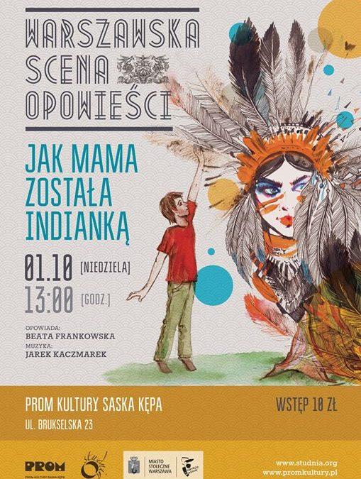 """2017-10-01: Warszawska Scena Opowieści: """"Jak mama została Indianką"""""""