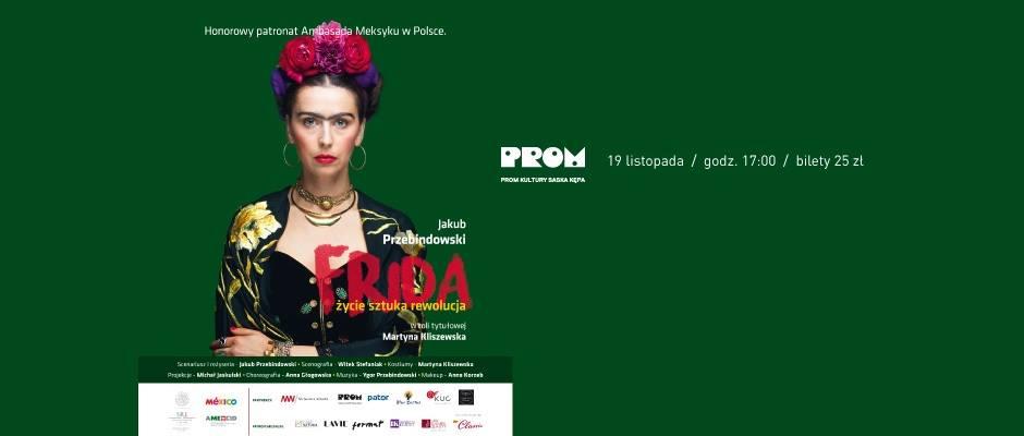 """2017-11-19:  Teatr Kępa: """"Frida – życie, sztuka, rewolucja"""""""