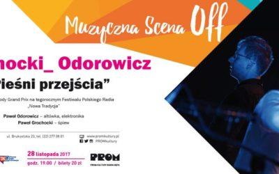 """2017-11-28: Muzyczna Scena OFF: Grochocki_Odorowicz – """"Pieśni przejścia"""""""