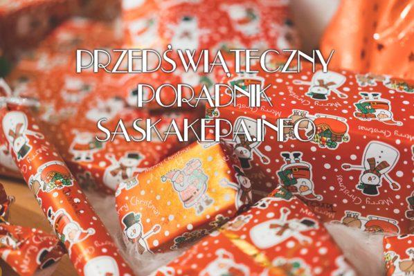 2017-12-01 do 24: przedświąteczny poradnik SaskaKepa.info