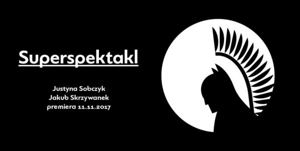 "2017-11-11: ""Superspektakl"" – premiera"