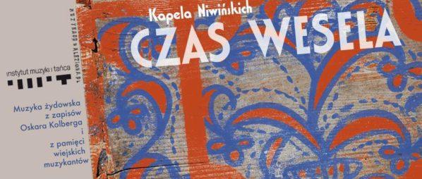 """2017-11-10: Premiera płyty Kapeli Niwińskich pt. """"Czas Wesela"""""""