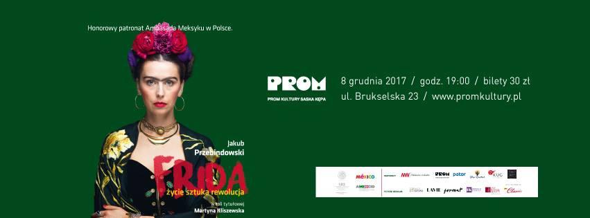 """2017-12-08: Teatr Kępa: """"Frida – życie, sztuka, rewolucja"""""""