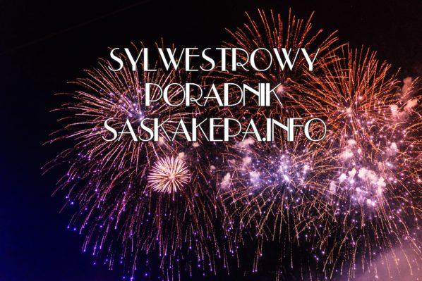 2017-12-18 do 31: sylwestrowy poradnik SaskaKepa.info