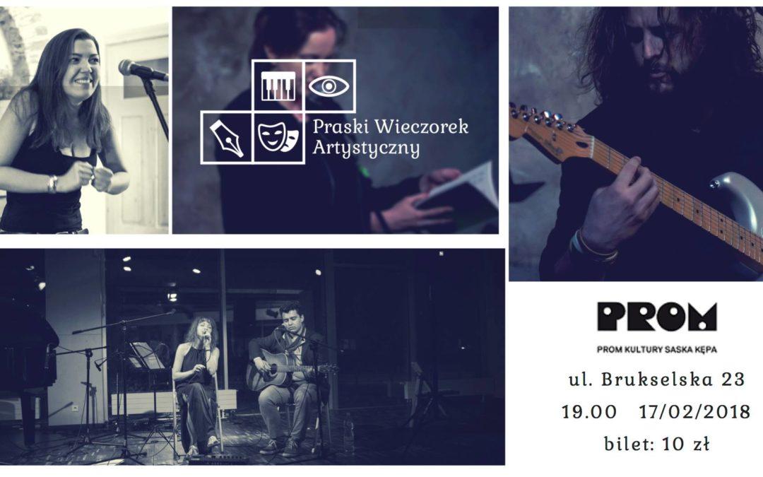 2018-02-17: Praski Wieczorek Artystyczny XIX – w teatrze / PROM Kultury