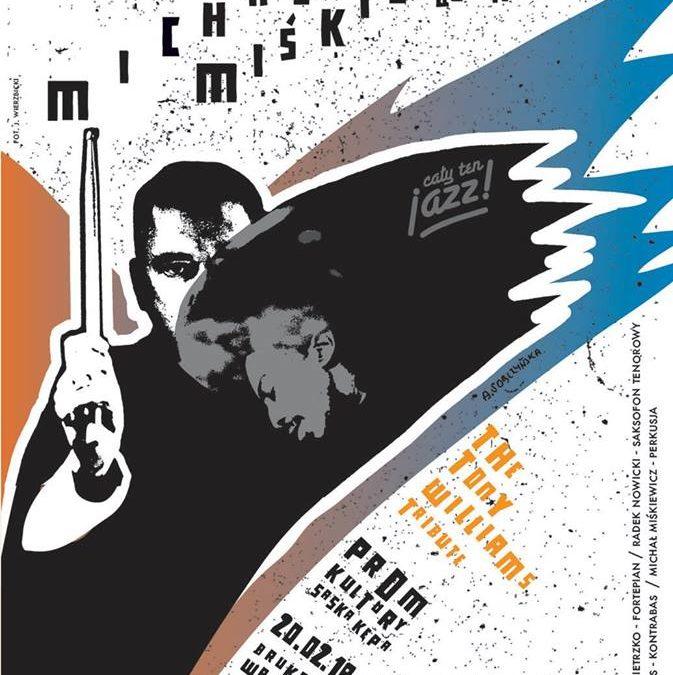"""2018-02-20:  Cały ten jazz! LIVE! Michał Miśkiewicz Quartet: """"The Tony Williams Tribute"""""""